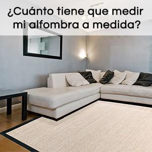 ¿Cuánto tiene que medir mi alfombra a medida?